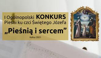 Pieśnią i sercem - Ogólnopolski Konkurs pieśni ku czci św. Józefa